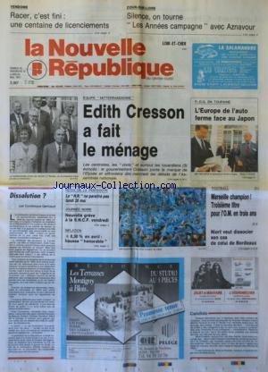 NOUVELLE REPUBLIQUE (LA) [No 14168] du 18/05/1991 - VENDOME / RACER C'EST FINI - LES ANNEES CAMPAGNE AVEC AZNAVOUR - EQUIPE METTERRANDIENNE ET CRESSON - L'EUROPE DE L'AUTO FERME FACE AU JAPON - DISSOLUTION PAR GERBAUD - LES CONFLITS SOCIAUX - LES SPORTS / FOOT
