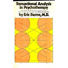 Transactional Analysis in Psychotherapy A Systematic Individual and Social Psychiatry