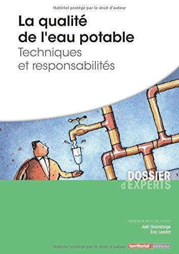 La qualit de l'eau potable - Techniques et responsabilits