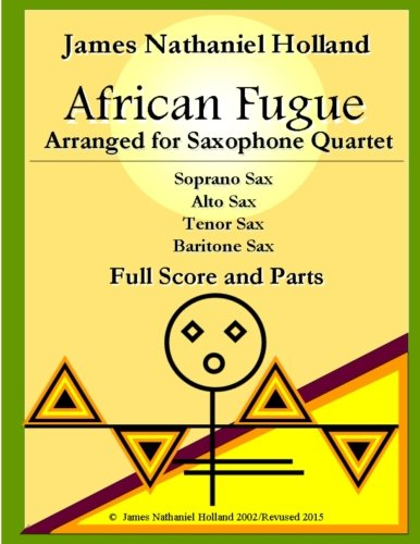 African Fugue arranged for Saxophone Quartet: Full Score and Parts