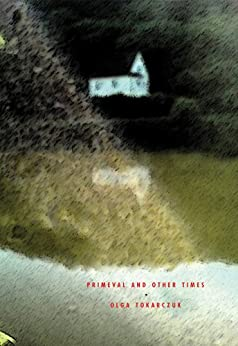 Primeval and Other Times by [Tokarczuk, Olga]