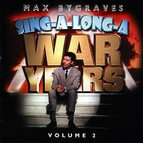 Sing-A-Long-A War Years Volume 2