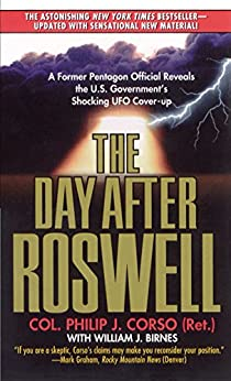 The Day After Roswell: A Former Pentagon Official Reveals the U.S. Government's Shocking UFO Cover-up (English Edition) par [Birnes, William J., Corso, Philip]