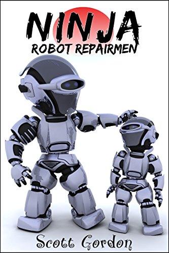 Ninja Robot Repairmen (English Edition) eBook: Scott Gordon ...