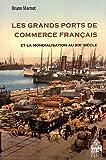 Les grands ports de commerce français et la mondialisation au XIXe siècle (1815-1914)