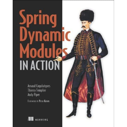 Spring Dynamic Modules in Action by Arnaud Cogoluegnes Thierry Templier Andy Piper(2010-09-07)