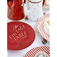 The Vintage Table: Personal Treasures and Standout Settings