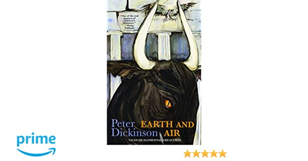Earth and Air  Tales of Elemental Creatures  Amazon.co.uk  Peter Dickinson   Books 6835e244b89fd