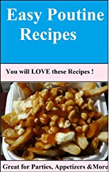 Poutine Recipes ; Quick and Easy! (English Edition)