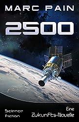 2500: Eine Zukunfts-Novelle (25XX: Eine SciFi-Saga 1)