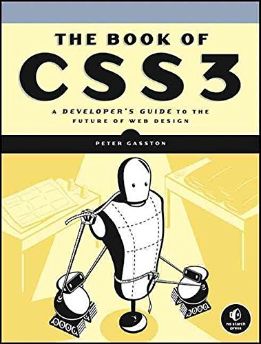 [(The Book of CSS3 : A Developer's Guide to the Future of Web Design)] [By (author) Peter Gasston] published on (June, 2011)