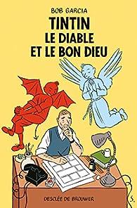 Tintin, le Diable et le Bon Dieu par Bob Garcia