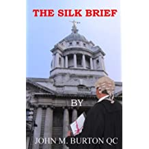 The Silk Brief: Volume 1 (The Silk Tales)
