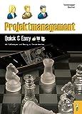 Projektmanagement - Quick & Easy: Schulbuch für Gymnasien und Berufsschulen