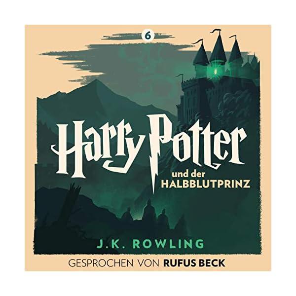 Harry Potter und der Halbblutprinz – Gesprochen von Rufus Beck: Harry Potter 6