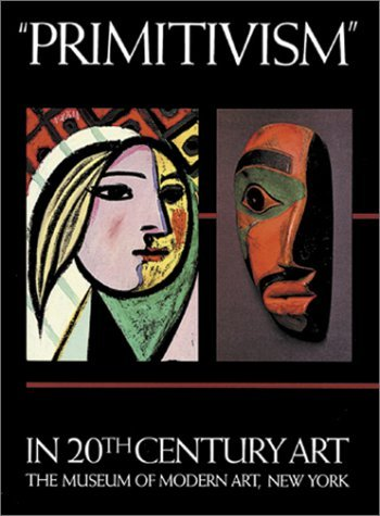 Primitivism in 20th Century Art: Affinity of the Tribal and the Modern, in Two Volumes (1984-07-30)