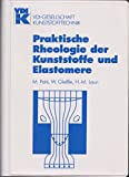 Praktische Rheologie der Kunststoffe und Elastomere -
