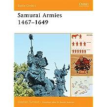 Samurai Armies 1467-1649 (Battle Orders, Band 36)