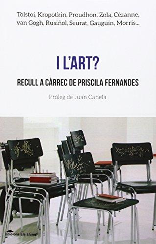 I l'art?: Recull a càrrec de Priscilla Fernandes (Llibres Urgents)