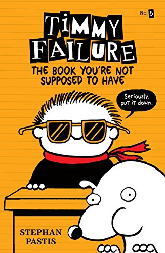 Timmy Failure: The Book You're Not Supposed to Have por Stephan Pastis
