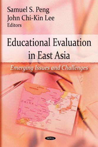 Educational Evaluation in East Asia: Emerging Issues and Challenges