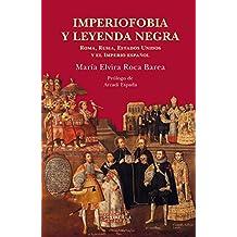 Imperiofobia y leyenda negra (Biblioteca de Ensayo / Serie mayor, Band 87)