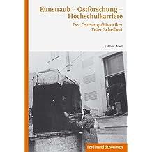 Kunstraub – Ostforschung – Hochschulkarriere: Der Osteuropahistoriker Peter Scheibert