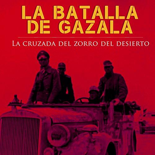 La Batalla de Gazala [The Battle of Gazala]  Audiolibri
