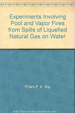 Experiments Involving Pool and Vapor Fires from Spills of Liquefied Natural Gas on Water