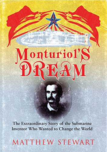 Monturiol's Dream: The Submarine Inventor Who Wanted to Save the World: The Extraordinary Story of the Submarine Inventor Who Wanted to Save the World por Matthew Stewart