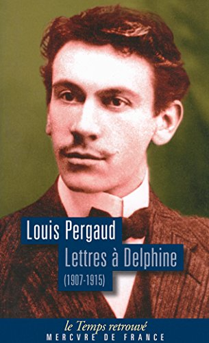 Lettres à Delphine: Correspondance (1907-1915)