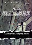Galeón Señor San José: PATRIMONIO CULTURAL INDIVISIBLE