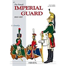 The French Imperial Guard Volume 2: Cavalry (Officers and Soldiers of, Band 4)