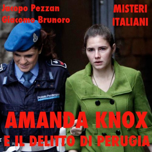 Amanda Knox e il delitto di Perugia [Amanda Knox and the Crime of Perugia]  Audiolibri
