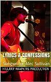 Lyrics & Confessions: Songwriter Alec Sullivan