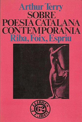 Sobre poesia catalana contemporània: Riba, Foix, Espriu (Llibres a labast)