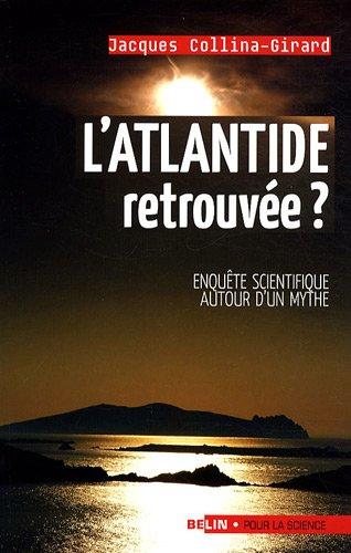 L'Atlantide retrouvée ? : Enquête scientifique autour d'un mythe