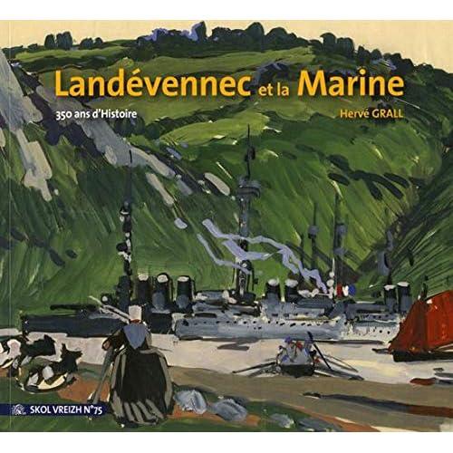 Landévennec et la Marine : 350 ans d'Histoire