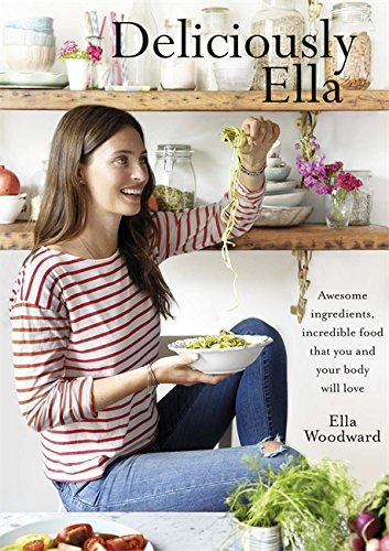 Deliciously Ella: Awesome ingredients, incredible food that you and your body will love by Ella Mills (Woodward) (2015-06-02)