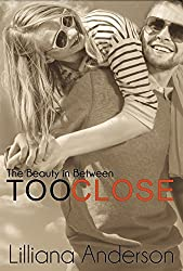 Too Close: The Beauty in Between (Beautiful Series 0.5) (English Edition)