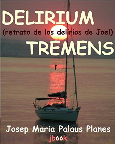 Delirium Tremens (retrato de los delirios de Joel) por JOSEP MARIA PALAUS PLANES