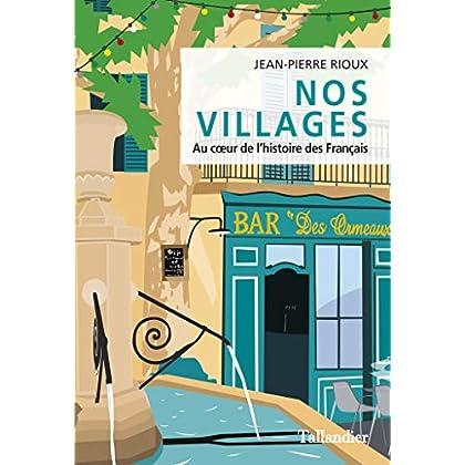 Nos villages: Au cœur de l'histoire des Français