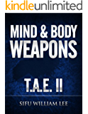 Mind & Body Weapons - Total Attack Elimination Part II. (T.A.E. Total Attack Elimination Book 2) (English Edition)