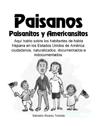 Paisanos, Paisanitos y Americansitos por Salvador Alvarez-Tostado