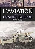 """Afficher """"L'aviation durant la Grande Guerre"""""""