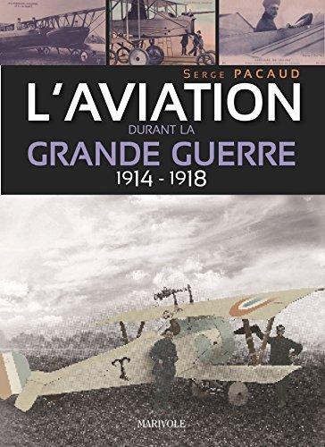L'aviation durant la Grande Guerre 1914-1918
