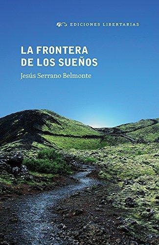 La frontera de los sueños por Ediciones Libertarias