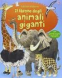 Il librone degli animali giganti. Ediz. illustrata