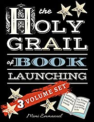 The Holy Grail of Book Launching: Secrets from a bestselling author and friends - 3 Volume Set - Ultimate Publishing Companion and step-by-step guide (English Edition)