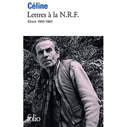 Lettres à la N.R.F.: Choix 1931-1961